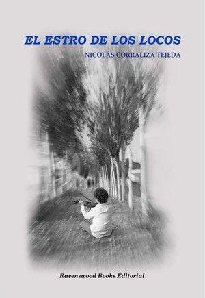 """""""El estro de los locos"""", de Nicolás Corraliza"""