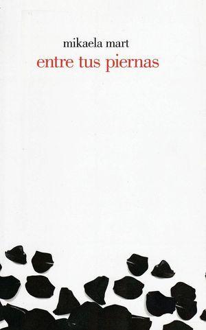 """entre tus piernas"", de Mikaela Mart"