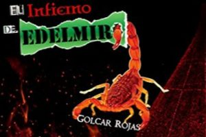 """""""El infierno de Edelmiro"""", de Golcar Rojas"""