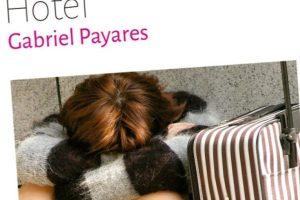 """""""Hotel"""", de Gabriel Payares"""