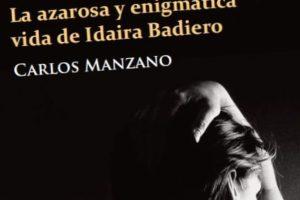 """""""La azarosa y enigmática vida de Idaira Badiero"""", de Carlos Manzano"""