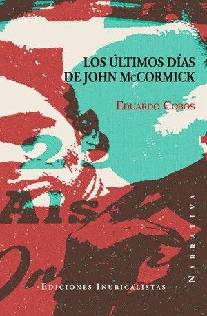 """Los últimos días de John McCormick"", de Eduardo Cobos"