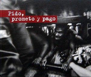 """""""Pido, prometo y pago"""", de Jorge Luis Santos"""