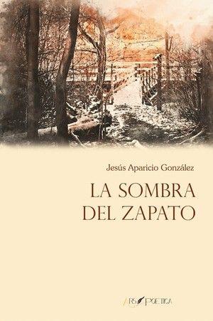 """""""La sombra del zapato"""", de Jesús Aparicio González"""