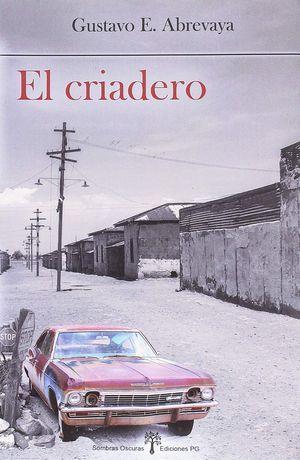 """""""El criadero"""", de Gustavo E. Abrevaya"""