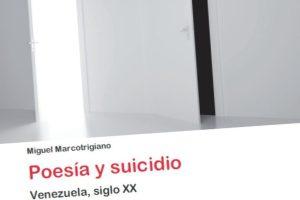 """""""Poesía y suicidio"""", de Miguel Marcotrigiano"""