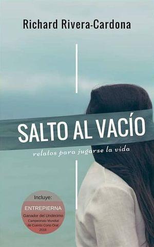 """""""Salto al vacío: relatos para jugarse la vida"""", de Richard Rivera-Cardona"""