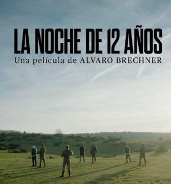 """""""La noche de 12 años"""", de Álvaro Brechner"""