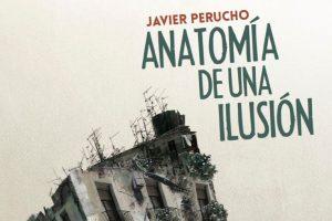 """""""Anatomía de una ilusión"""", de Javier Perucho"""