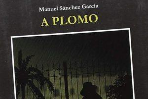 """""""A plomo"""", de Manuel Sánchez García"""