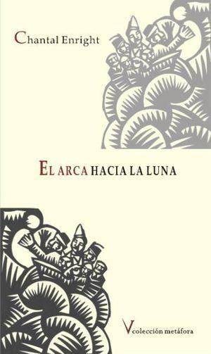 """""""El arca hacia la luna"""", de Chantal Enright"""