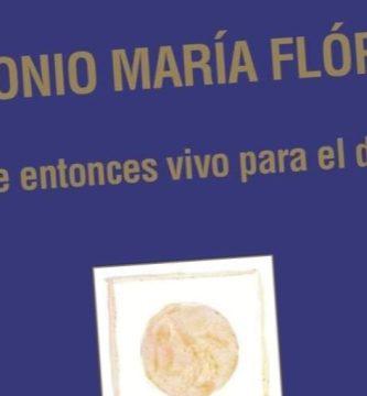 """""""Desde entonces vivo para el dolor"""", de Antonio María Flórez"""