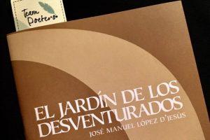 """""""El jardín de los desventurados"""", de José Manuel López D'Jesús"""