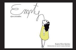 """""""Empty, ojos cerrados"""", de Beatriz Pérez Sánchez con ilustraciones de Aarón Comino"""