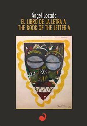 """""""El libro de la Letra A"""", de Ángel Lozada"""