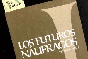 """""""Los futuros náufragos"""", de Yéiber Román"""