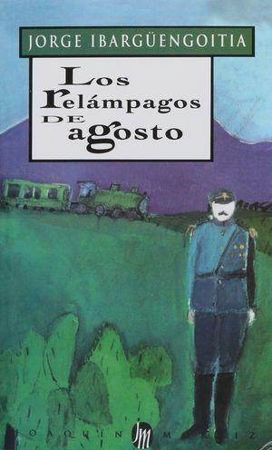 """""""Los relámpagos de agosto"""", de Jorge Ibargüengoitia"""