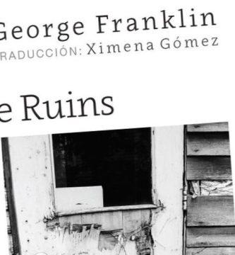 """""""Among the Ruins / Entre las ruinas"""", de George Franklin con traducción de Ximena Gómez"""