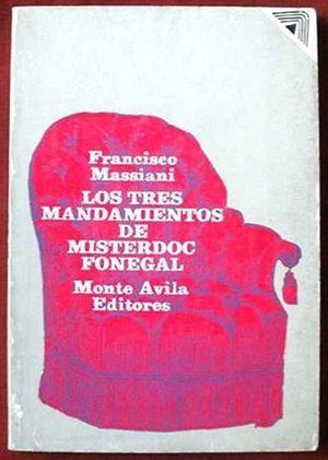 """""""Los tres mandamientos de Misterdoc Fonegal"""", de Francisco Massiani"""