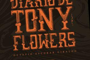 """""""El último diario de Tony Flowers"""", de Octavio Escobar Giraldo"""