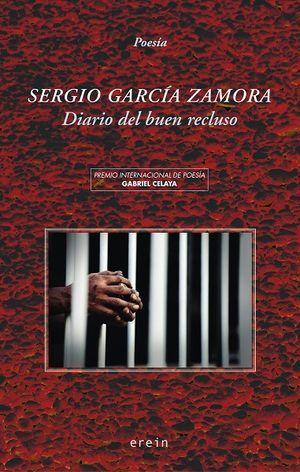 """""""Diario del buen recluso"""", de Sergio García Zamora"""