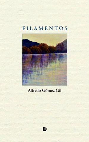 """Filamentos"", de Alfredo Gómez Gil"