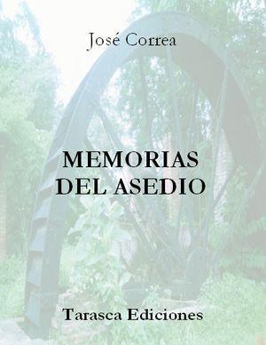 """""""Memorias del asedio"""", de José Gregorio Correa"""