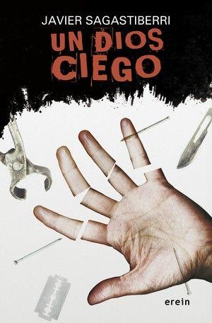 """Un dios ciego"", de Javier Sagastiberri"
