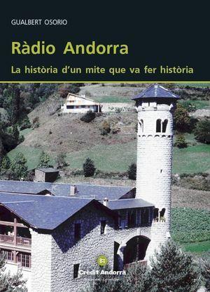 """""""Ràdio Andorra, la història d'un mite que va fer historia"""", de Gualbert Osorio"""