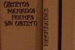 """""""Objetos poemados / Poemas sin objeto"""", de Alberto Hernández"""