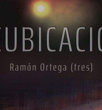 """""""Reubicación"""", de Ramón Ortega (tres)"""