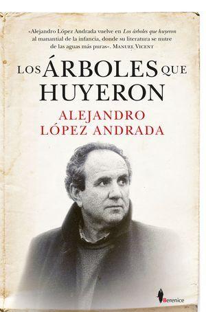 """""""Los árboles que huyeron"""", de Alejandro López Andrada"""