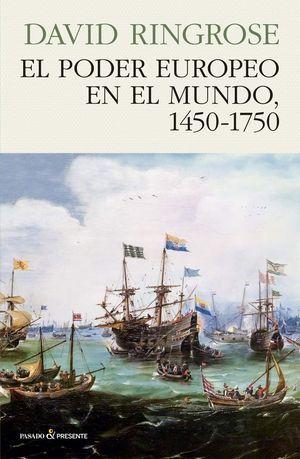 """""""El poder europeo en el mundo, 1450-1750"""", de David Ringrose"""