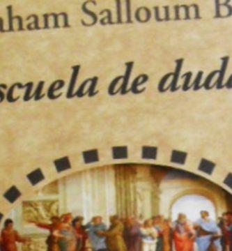 """""""Escuela de dudas"""", de Abraham Salloum Bitar"""