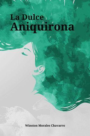 """""""La dulce Aniquirona"""", de Winston Morales Chavarro"""