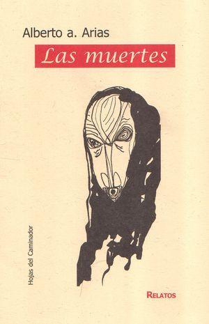 """""""Las muertes"""", de Alberto a. Arias"""