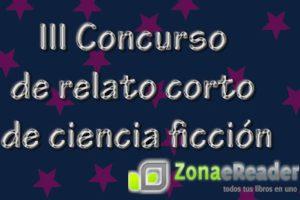 III Concurso de Relato Corto de Ciencia Ficción de ZonaeReader