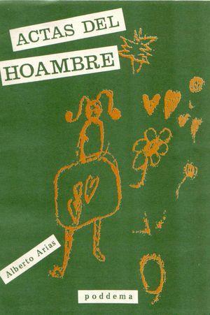 """""""Actas del Hoambre"""", de Alberto a. Arias"""
