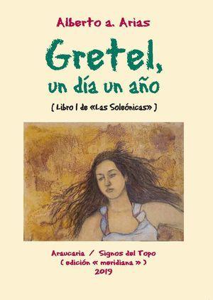 """""""Gretel, un día un año"""", de Alberto a. Arias"""