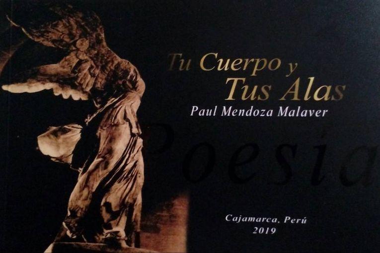 """""""Tu cuerpo y tus alas"""", de Paúl Mendoza Malaver"""