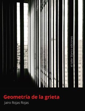 """Geometría de la grieta"", de Jairo Rojas Rojas"