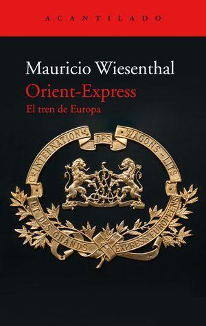 """Orient-Express. El tren de Europa"", de Mauricio Wiesenthal"