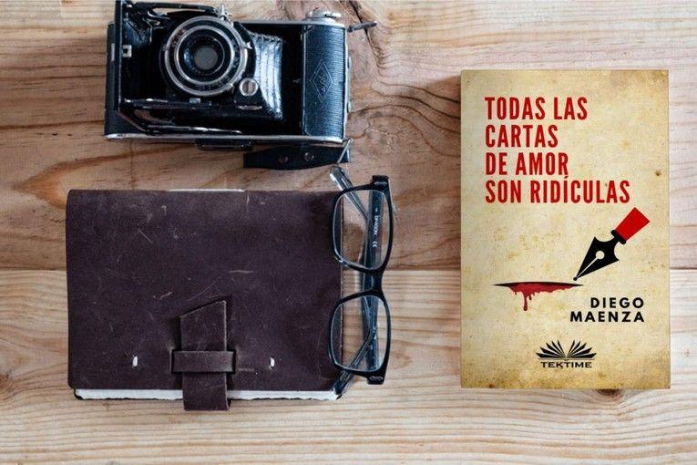 """""""Todas las cartas de amor son ridículas"""", de Diego Maenza"""