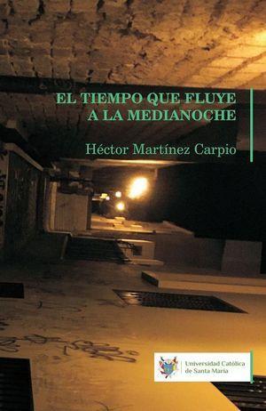 """""""El tiempo que fluye a la medianoche"""", de Héctor Martínez"""