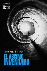"""""""El abismo inventado"""", de Javier Febo Santiago"""