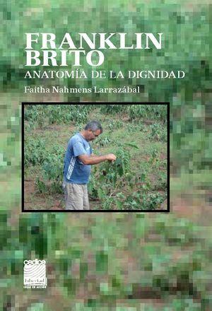 """""""Franklin Brito, anatomía de la dignidad"""", de Faitha Nahmens Larrazábal"""