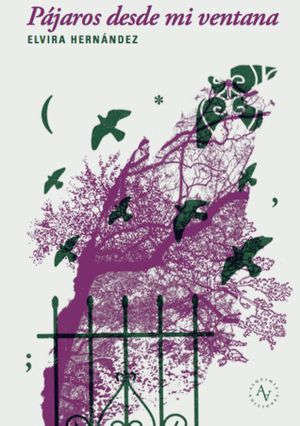 """Pájaros desde mi ventana"", de Elvira Hernández"
