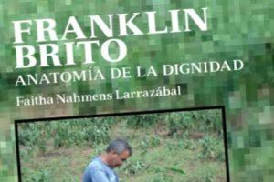 """""""Franklin Brito, anatomía de la dignidad"""", de Faitha Nahmens"""