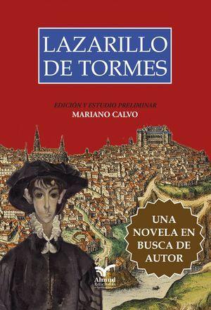 """""""Lazarillo de Tormes, una novela en busca de autor"""", edición y estudio preliminar de Mariano Calvo"""