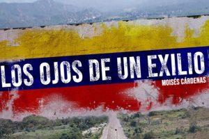 """""""Los ojos de un exilio"""", de Moisés Cárdenas"""